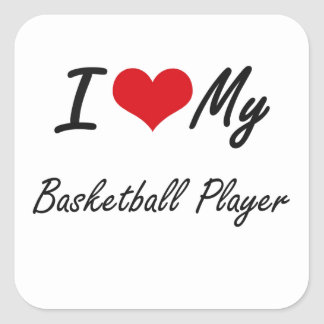 I love my Basketball Player Square Sticker