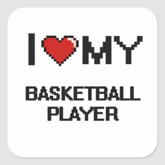 I love my Basketball Player Square Sticker