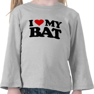 I LOVE MY BAT TEE SHIRT