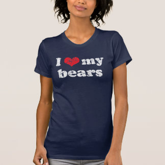 I love my bears t shirt