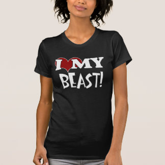 I Love My Beast T-Shirt