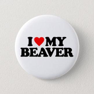 I LOVE MY BEAVER 6 CM ROUND BADGE