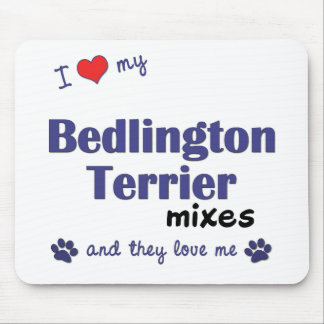 I Love My Bedlington Terrier Mixes (Multiple Dogs) Mouse Pad