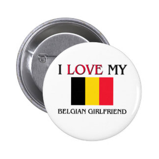 I Love My Belgian Girlfriend Pinback Button