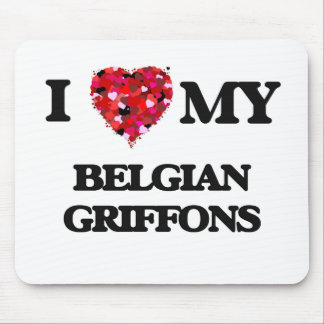 I love my Belgian Griffons Mouse Pad