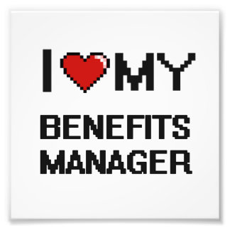 I love my Benefits Manager Photo Print