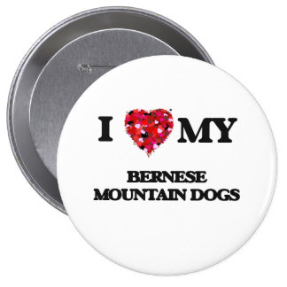 I love my Bernese Mountain Dogs 10 Cm Round Badge