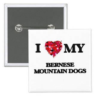 I love my Bernese Mountain Dogs 15 Cm Square Badge