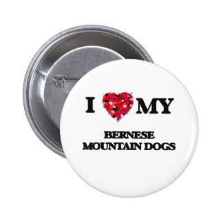 I love my Bernese Mountain Dogs 6 Cm Round Badge