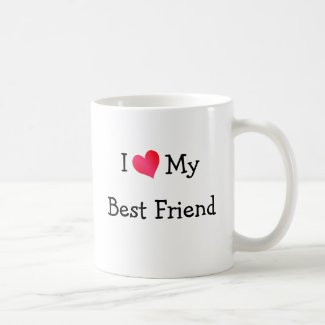 I Love My Best Friend Mug