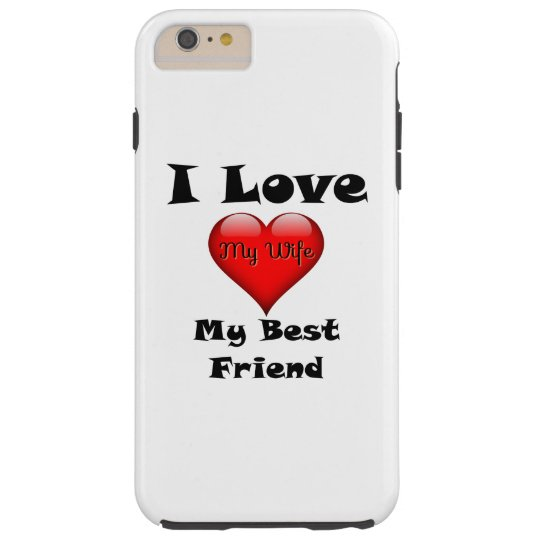 I Love My Best Friend, My Wife iPhone