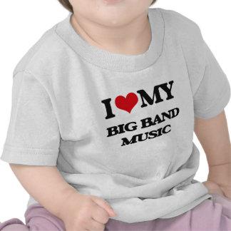I Love My BIG BAND MUSIC Tshirts