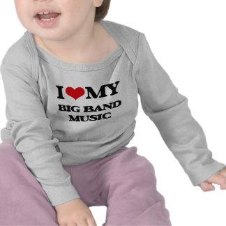 I Love My BIG BAND MUSIC T-shirts