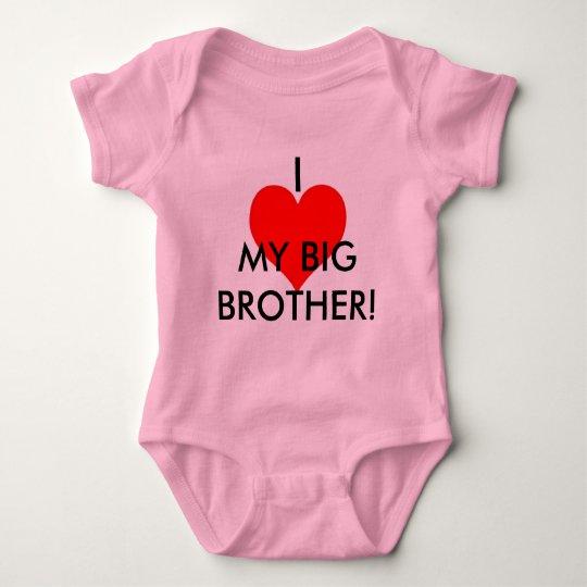 I LOVE MY BIG BROTHER! BABY BODYSUIT