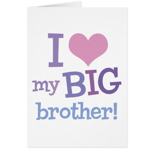 I Love My Big Brother Greeting Card