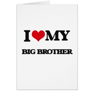 I love my Big Brother Greeting Card