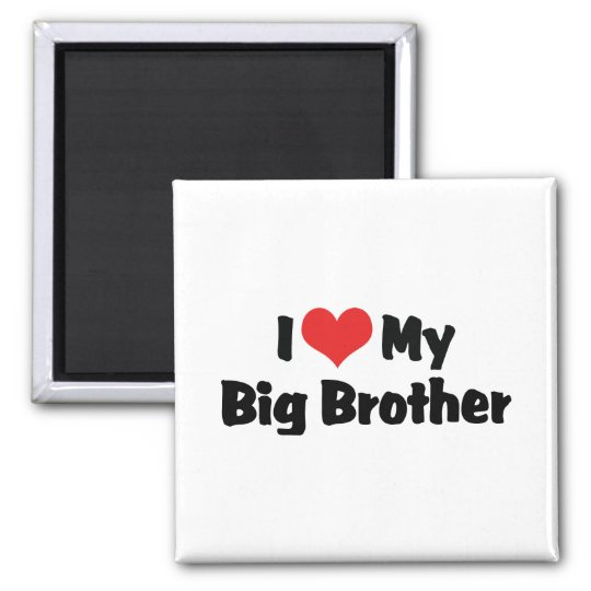 I Love My Big Brother Square Magnet