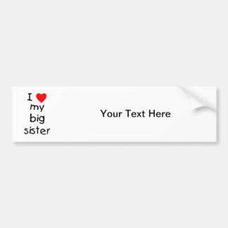 I Love My Big Sister Bumper Sticker