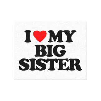 I LOVE MY BIG SISTER GALLERY WRAPPED CANVAS