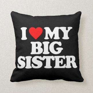 I LOVE MY BIG SISTER CUSHION