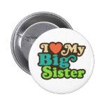 I Love My Big Sister Pins