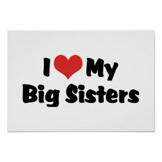 I Love My Big Sisters Poster