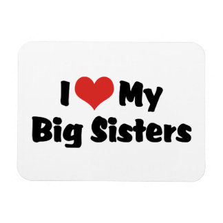 I Love My Big Sisters Magnet