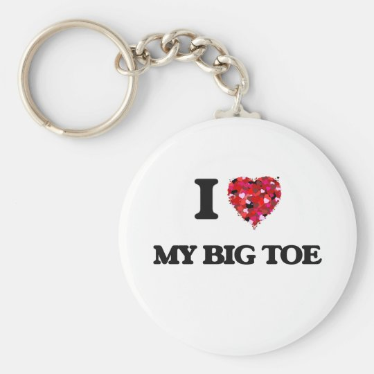 I love My Big Toe Key Ring