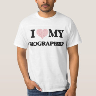 I love my Biographer (Heart Made from Words) T-shirts