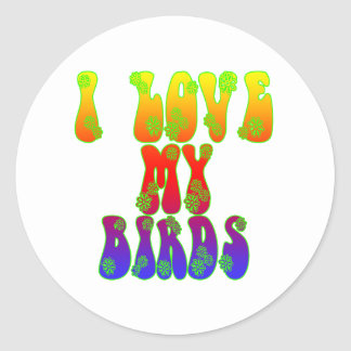 I Love My Birds Round Sticker
