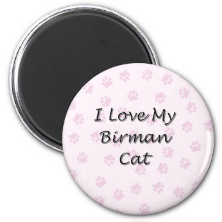 I Love My Birman Cat Fridge Magnet