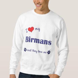 I Love My Birmans (Multiple Cats) Sweatshirt