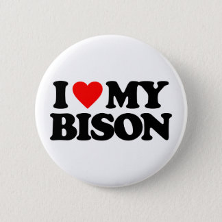 I LOVE MY BISON 6 CM ROUND BADGE