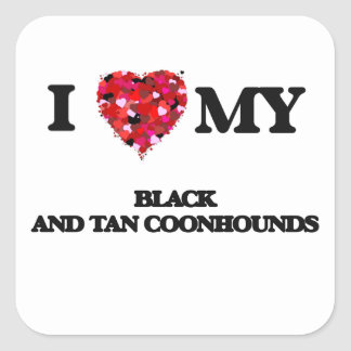 I love my Black And Tan Coonhounds Square Sticker