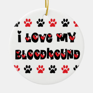 I Love My Bloodhound Round Ceramic Decoration