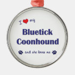 I Love My Bluetick Coonhound (Female Dog) Ornaments