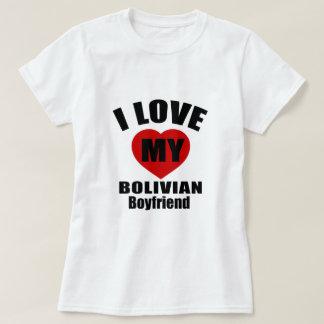 I LOVE MY BOLIVIAN BOYFRIEND T-Shirt