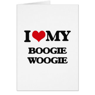 I Love My BOOGIE WOOGIE Greeting Card