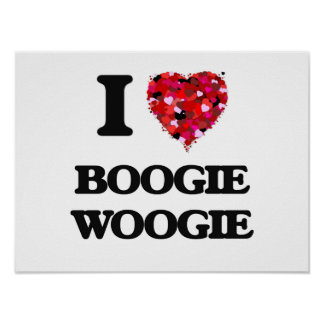 I Love My BOOGIE WOOGIE Poster