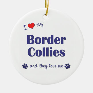 I Love My Border Collies (Multiple Dogs) Christmas Ornament
