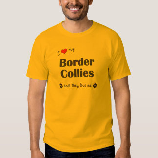 I Love My Border Collies (Multiple Dogs) Tees