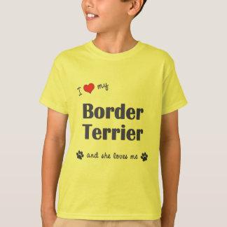 I Love My Border Terrier (Female Dog) T-Shirt