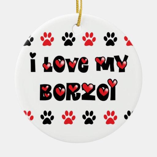 I Love My Borzoi Christmas Ornament