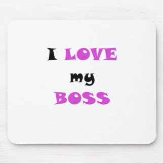 I Love my Boss Mouse Pad