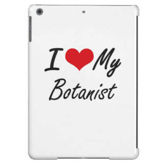 I love my Botanist Cover For iPad Air