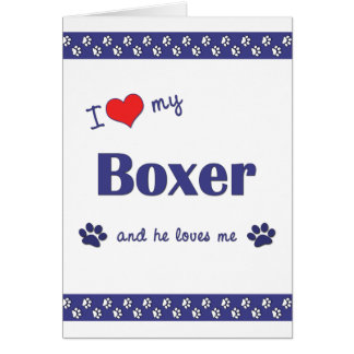 I Love My Boxer (Male Dog) Card