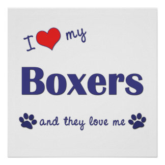 I Love My Boxers (Multiple Dogs) Print