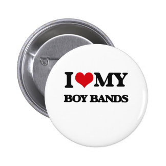 I Love My BOY BANDS 6 Cm Round Badge