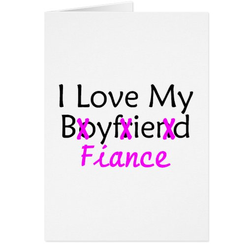 I Love My Boyfriend Fiance Pink Greeting Cards