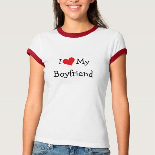 I Love My Boyfriend Ringer T-Shirt